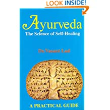 Ayurveda: The Science of Self Healing - A Practical Guide