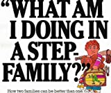 What Am I Doing in a Step-Family? by C. Berman (2000-06-01)