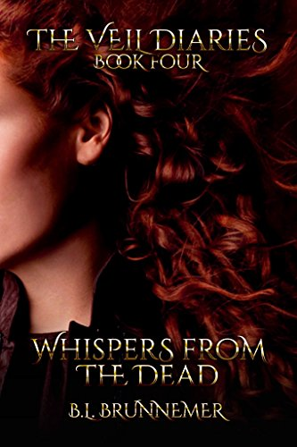 Whispers From The Dead (The Veil Diaries Book 4)
