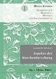 Gesammelte Aufsätze 1: Aspekte der Märchenforschung: Schriften Zur Märchen-, Mythen- Und Sagenforschung Band 1
