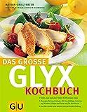 Das grosse GLYX Kochbuch - Marion Grillparzer, Martina Kittler, Christa Schmedes