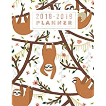 2018-2019 Planner: Sloth Design Weekly & Monthly Schedule Diary | At A Glance, High School, College, University, Home, Organizer Calendar August 2018 To July 2019 Timetable: Volume 26 (Education)