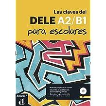 Las Claves del DELE A2/B1 para escolares: Buch + Audio-MP3