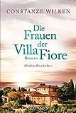 Die Frauen der Villa Fiore: Giulias Geschichte - Roman (Die Villa-Fiore-Saga, Band 1)