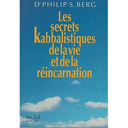 Les secrets kabbalistiques de la vie et de la réincarnation