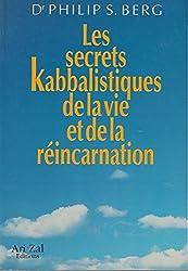 SECRETS KABBALISTIQUES DE LA VIE ET DE LA REINCAR. (La Kabbale)