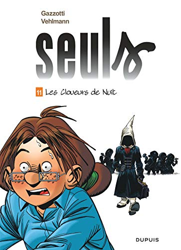 Seuls - tome 11 - Les cloueurs de nuit (Edition augmentée) par Vehlmann Fabien