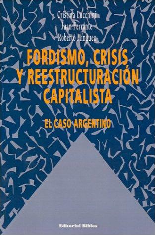 Fordismo, Crisis y Reestructuracion por Maria Cristina Lucchini