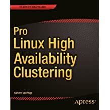 Pro Linux High Availability Clustering by Sander van Vugt (2014-07-22)