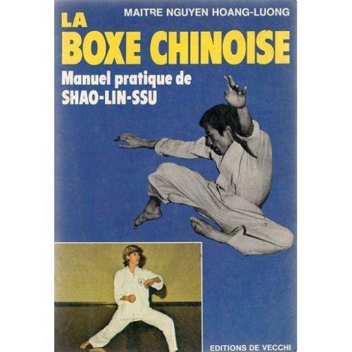 LA BOXE CHINOISE.MANUEL PRATIQUE DE SHAO-LIN-SSU.
