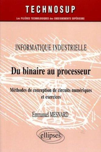 Du binaire au processeur : Méthodes de conception de circuits numériques et exercices
