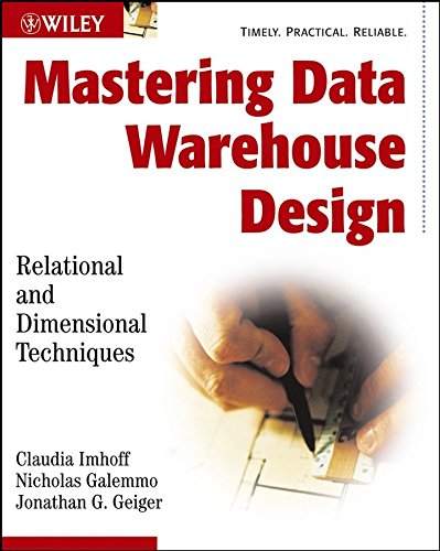 [(Mastering Data Warehouse Design : Relational and Dimensional Techniques)] [By (author) Claudia Imhoff ] published on (August, 2003)