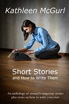 Short Stories and How to Write Them by [McGurl, Kathleen]