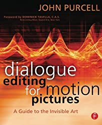 Dialogue Editing for Motion Pictures: A Guide to the Invisible Art by John Purcell (2007-05-09)