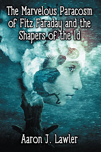 The Marvelous Paracosm of Fitz Faraday and the Shapers of the Id by [Lawler, Aaron]