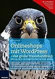 Onlineshops mit WordPress - das große Praxishandbuch: Alles