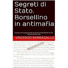 Segreti di Stato. Borsellino in antimafia: I colloqui tenuti segreti per decine di anni tra Paolo Borsellino e la commissione antimafia