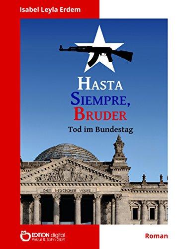 Hasta Siempre, Bruder: Tod im Bundestag