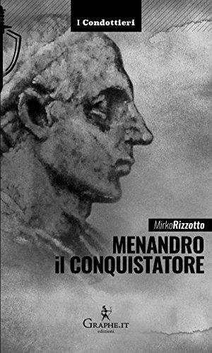 Menandro il Conquistatore: Il re greco che soggiogò l'India