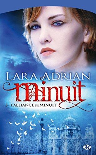 Minuit, Tome 3: L'Alliance de minuit par Lara Adrian