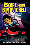 Escape From B-Movie Hell: First contact in films was never like this...