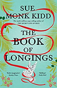 The Book of Longings: From the author of the international bestseller THE SECRET LIFE OF BEES (English Edition