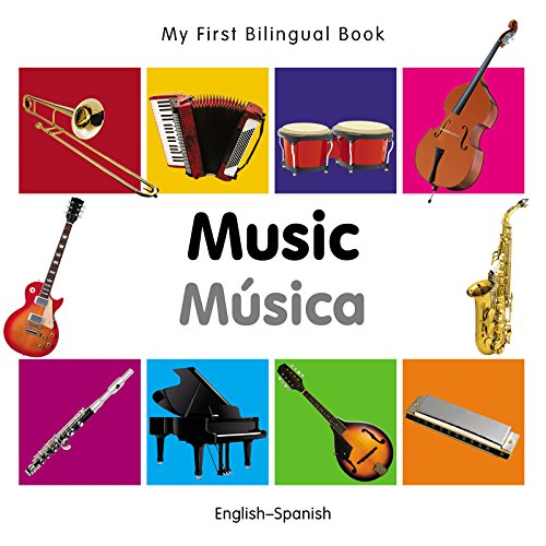 My First Bilingual Book–Music (English–Spanish) por Milet Publishing