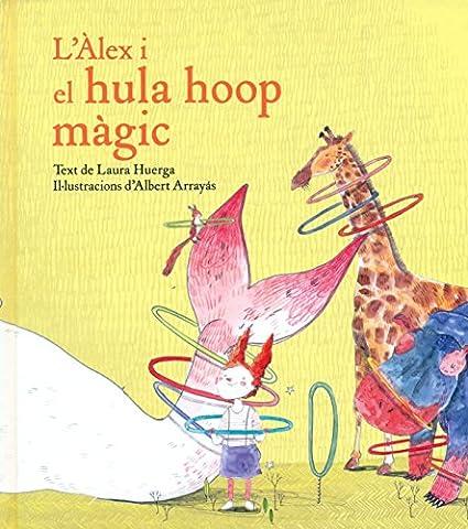 L'Àlex i el hula hoop màgic