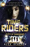 Image de TimeRiders: City of Shadows (Book 6)