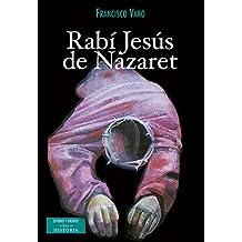 Rabí Jesús de Nazaret (ESTUDIOS Y ENSAYOS)