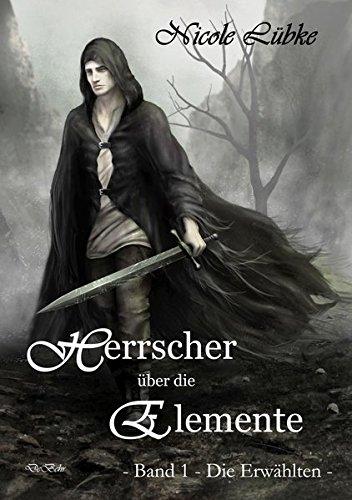 Buchcover Herrscher über die Elemente - Band 1 - Die Erwählten - Fantasy-Roman