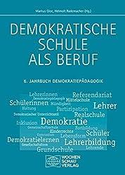 Demokratische Schule als Beruf: 6. Jahrbuch Demokratiepädagogik