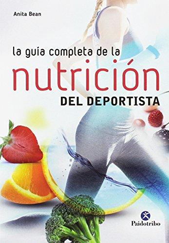 La guía completa de la nutrición por Anita Bean