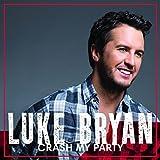 : Crash My Party by Luke Bryan