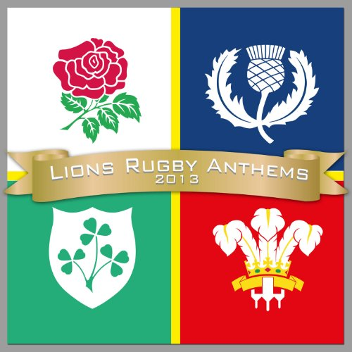 Lions Rugby Anthems 2013 -