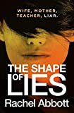 The Shape of Lies: New from the queen of psychological thrillers only --- on Amazon