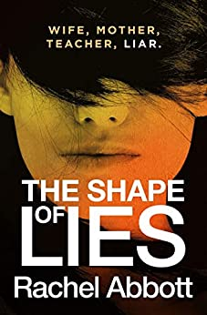 The Shape of Lies: New from the queen of psychological thrillers by [Abbott, Rachel]