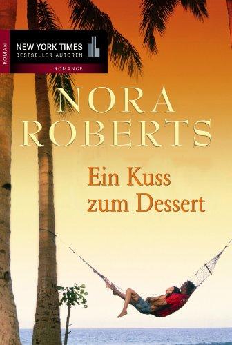 Buchseite und Rezensionen zu 'Ein Kuss zum Dessert: .' von Nora Roberts