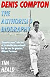 Denis Compton: The Authorized Biography