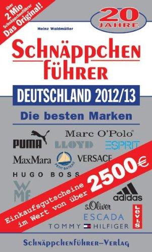 Marken Factory Outlet (Schnäppchenführer Deutschland 2012/13 mit Einkaufsgutscheinen: Die besten Marken)