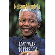 The Long Walk to Freedom: The Autobiography of Nelson Mandela: Birthday Edition