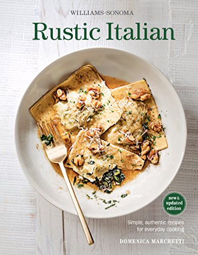 williams-sonoma-rustic-italian-simple-authentic-recipes-for-everyday-cooking-new-updated-edition