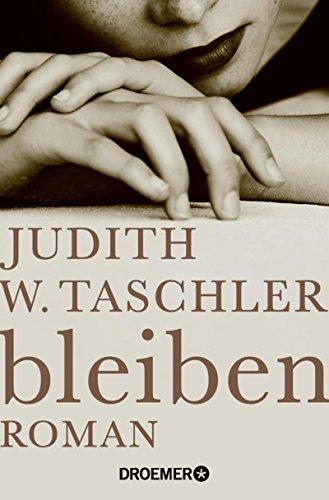 Buchseite und Rezensionen zu 'bleiben: Roman' von Judith W. Taschler