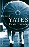 Easter parade / Richard Yates | Yates, Richard (1926-1992). Auteur