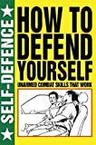How to Defend Yourself (Self Defence)