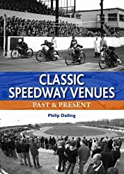 Classic Speedway Venues: Past & Present