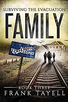 Surviving The Evacuation, Book 3: Family by [Tayell, Frank]