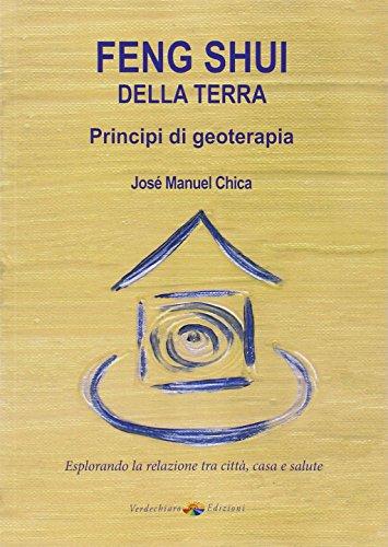 Feng Shui della terra. Principi di geoterapia par José M. Chica Casasola