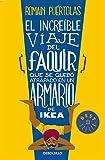 El increíble viaje del Faquir que se quedó atrapado en un armario de Ikea / The Extraordinary Journey of the Fakir Who Got Trapped in an Ikea Wardrobe