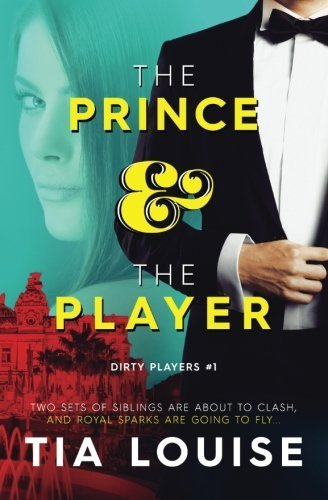 The Prince & The Player by Tia Louise (2016-05-12)